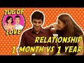 Relationship One month vs One year | Tug of Love | ft. Shruti Sinha (Roadies Xtreme )
