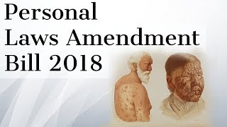 Personal Law Amendment Bill 2018, Enhancing status of Leprosy patients, Current Affairs 2018