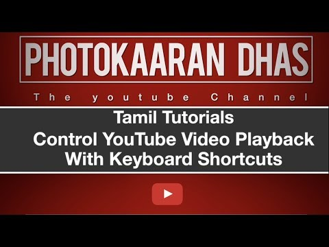Download Tamil Tutorials_Control YouTube Video Playback With Keyboard Shortcuts