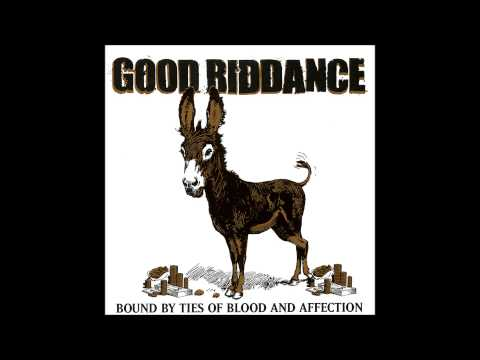 Good Riddance - Bound by Ties of Blood and Affection (Full album)