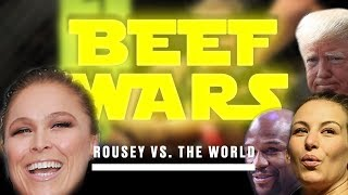 Beef Wars! Ronda Rousey Vs. The World