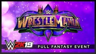 WWE – WrestleMania 34 ★ Full Fantasy Event 【WWE 2K19 / Simulation】