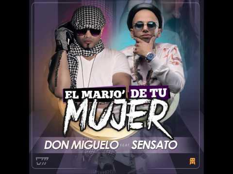 @DonMiguelo ft @Sensato - #ElMarioDeTuMujer