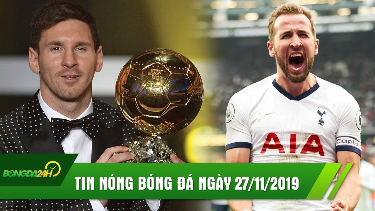 TIN NÓNG BÓNG ĐÁ 27/11   Messi giành QBV 2019? Kane tỏa sáng giúp Tottenham ngược dòng KHÔNG TƯỞNG
