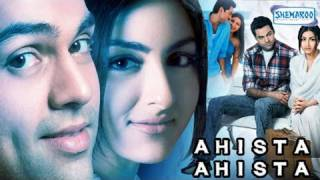 Ahista Ahista (2006) - Bollywood Movie - Abhay Deol,Soha Ali Khan