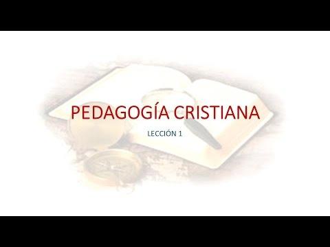 """PEDAGOGÍA CRISTIANA  LECCIÓN 1 """"DEFINICIONES, METAS Y PROPÓSITOS"""""""