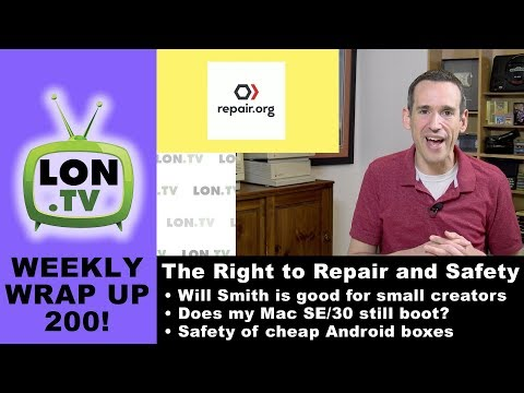 Weekly Wrapup 200 - Right to Repair &  Consumer Protection, Will Smith is good for YouTube