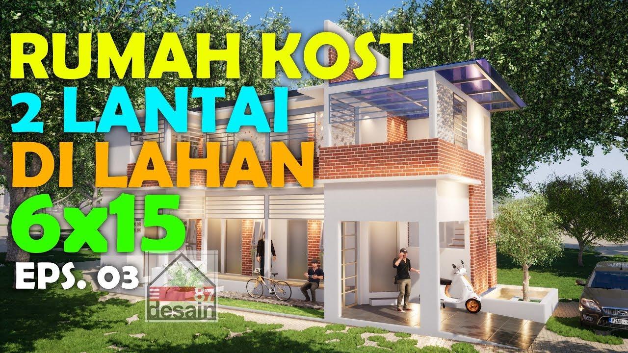 Desain Rumah Kos 2 Lantai Di Lahan 6x15 Youtube
