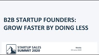 B2B Startup Founders: Grow faster by doing less