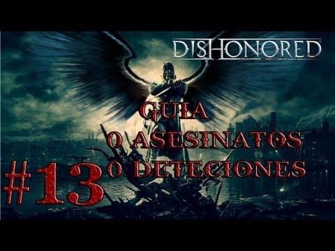 Guia Dishonored Capitulo 6 Parte 12/ 0 detecciones 0 muertes