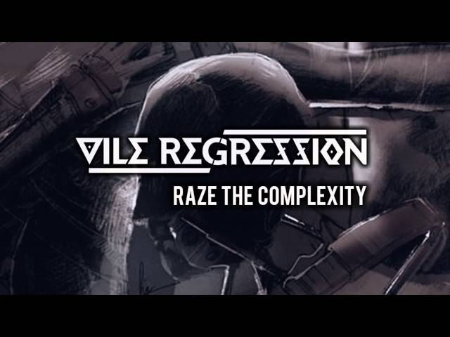 Vile Regression - Raze The Complexity