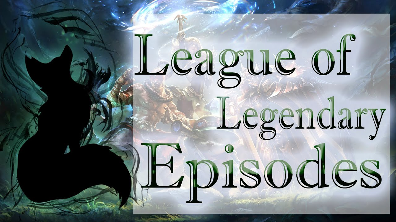 Download League of LEGENDARY Episodes № [ ]  Best League of Legend Plays