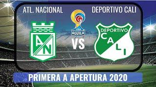 Atlético Nacional vs Deportivo Cali 2020?  Primera A Apertura 2020 HD