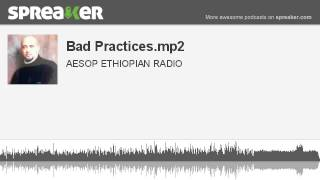 Bad Practices.mp2 (made With Spreaker)