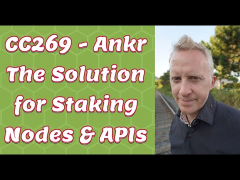 CC269 - Ankr The Solution for Staking Nodes & APIs