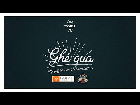 Ghé Qua - Dick x Tofu x PC [Official...