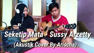 [1.66 MB] SEKETIP MATA Akustik- Sussy Arzety (cover by arischa) #C1