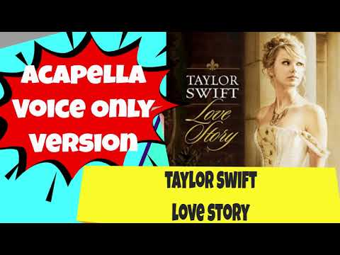 Taylor Swift Love Story Isolated Vocal Acapella Tiktok Youtube
