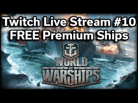 World of Warships - Twitch Stream #10 - FREE Premium Ships!