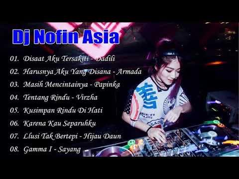 DJ NOFIN ASIA NONSTOP FULL BASS MANTAP TERBARU!!!