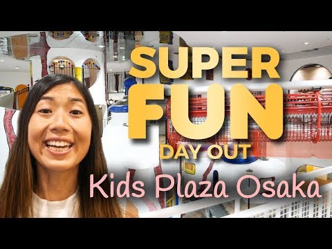 Kids Plaza Osaka - The BEST Osaka Attraction For Kids!