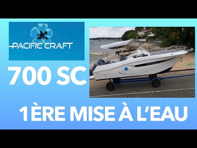 Pacific Craft 700 Sun Cruiser  05 Mise à l'eau Grand Piquey Cap Ferret
