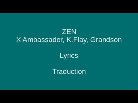 Download ZEN - X Ambassadors, K.Flay, Grandson - Lyrics & Traduction