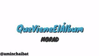 [Letra de Que Viene el Álbum (Freestyle)] MORAD [M.D.L.R]