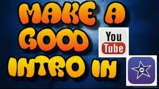 How To Make A Good YouTube Intro Using iMovie | Make A Good YouTube Intro For Free