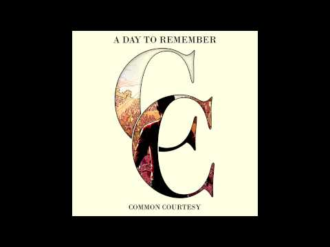 A Day To Remember - Common Courtesy (Deluxe Edition) (Full Album) HD 1080p 2013