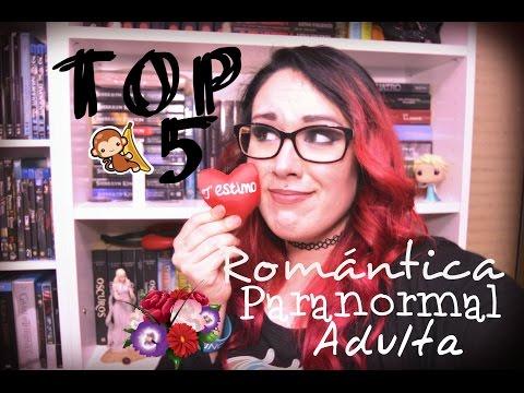 TOP 5 SAGAS: ROMÁNTICA PARANORMAL ADULTA #love