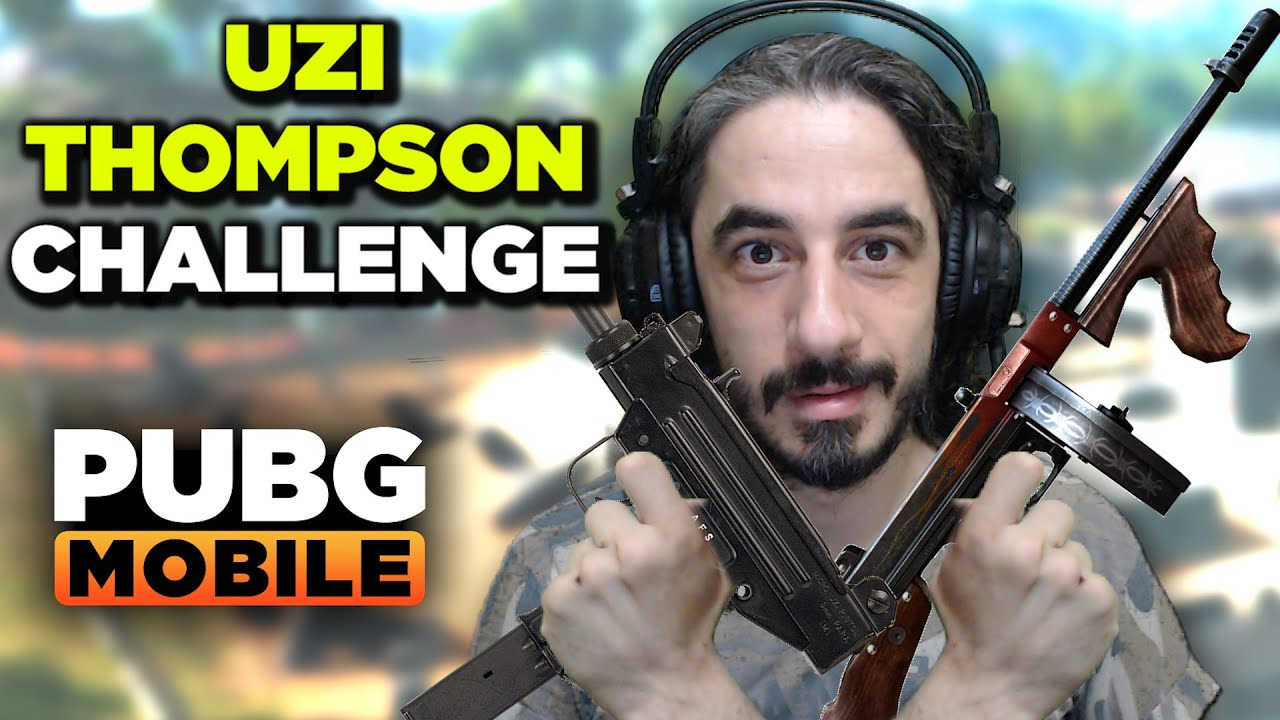 UZİ + THOMPSON CHALLENGE !!!  - PUBG mobile
