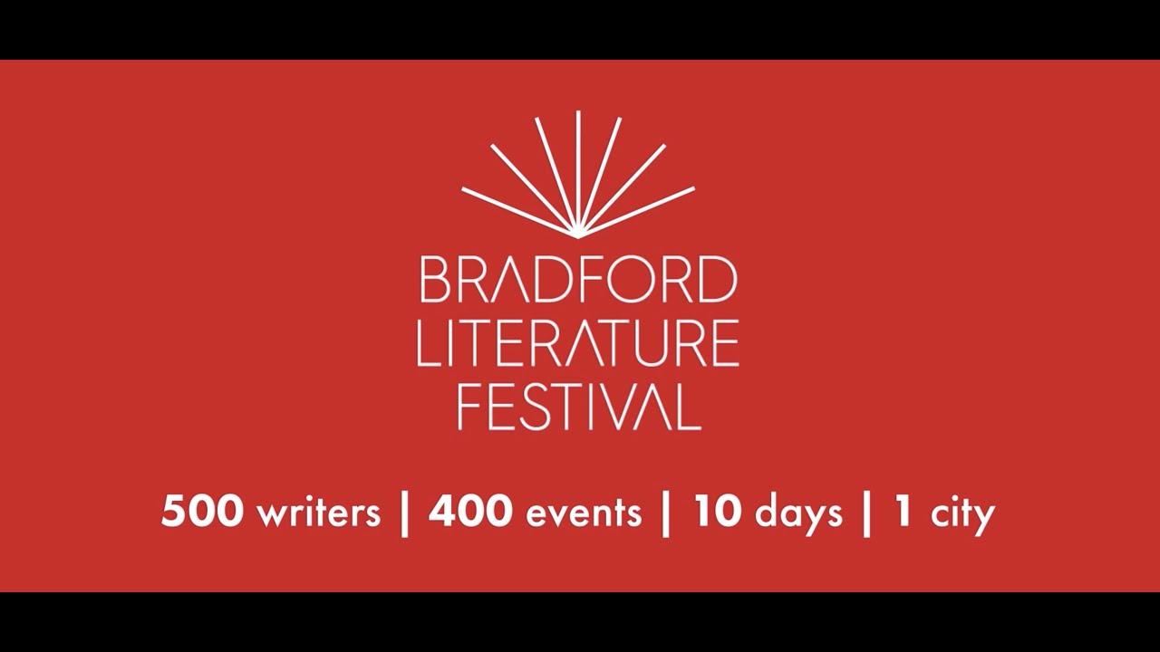 Bradford Literature Festival: 28th June - 7th July 2019
