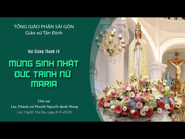 Bài giảng: Thánh lễ mừng sinh nhật Đức Trinh Nữ Maria - 08/09/2020