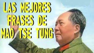 LAS MEJORES FRASES DE MAO TSE TUNG