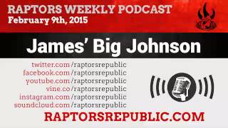 Raptors Weekly Podcast, Feb 8 - James