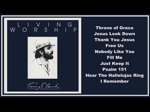 Terry Clark - Living Worship  (Full Album)
