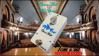 Review Tom Tone Opera Hall Reverb presented by Guga Machado