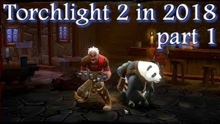 Torchlight 2  in 2018 part 1