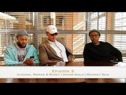 "The Vaxx Show - Episode 5 | Alcohol, Women & Money | Drunk Girls | ""Whiskey Dick"""