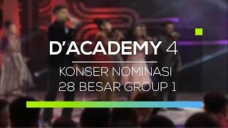 Highlight D'Academy 4 - Konser Nominasi 28 Besar Group 1