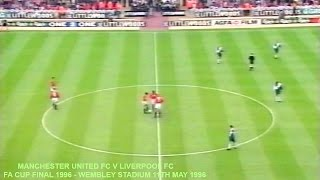MANCHESTER UNITED FC V LIVERPOOL FC - FA CUP FINAL 1996 - LIVE MATCH - FIRST HALF - PART ONE