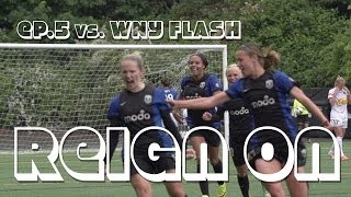 REIGN ON: Seattle Reign FC vs WNY Flash Match Highlights