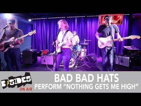 """B-Sides On-Air: Bad Bad Hats Perform """"Nothing Gets Me High"""" Live"""