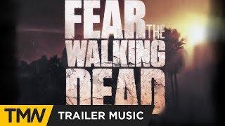 Fear The Walking Dead - Season 4 Trailer Music | Colossal Trailer Music  - The Alpha