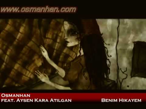 Osmanhan - Benim Hikayem feat. Aysen Kara Atilgan