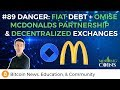 #89 Danger: Fiat Debt + Omise/ McDonalds Partnership & Decentralized Exchanges