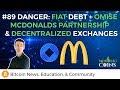 #89 Danger: Fiat Debt + Omise/ McDonalds Partnership & Decentralized Exchanges