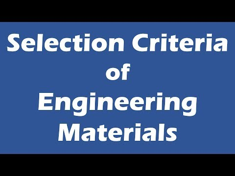 Selection Criteria Of Engineering Materials