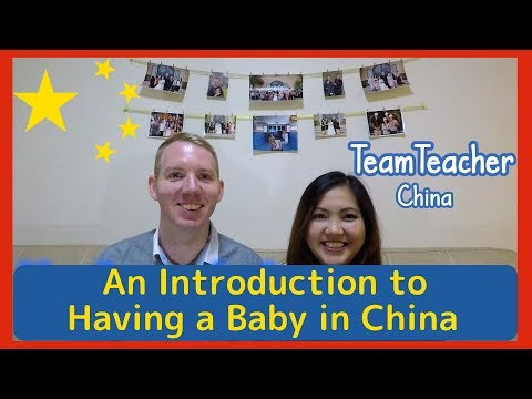 Pregnant and Having a Baby in China, an Introduction. 怀孕外国人中国